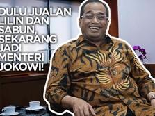 Dulu Jualan Lilin dan Sabun, Sekarang Jadi Menteri Jokowi!