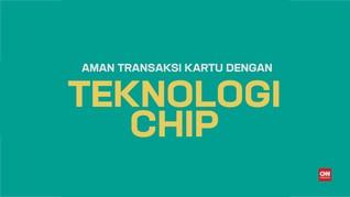 Aman Transaksi Kartu dengan Teknologi Chip