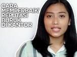 Video: Cara Mengatasi Reputasi Buruk di Kantor