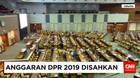 Anggaran DPR 2019 Disahkan