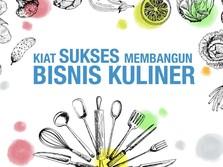 VIDEO : Kiat Sukses Membangun Bisnis Kuliner