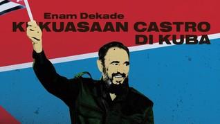 INFOGRAFIS: Enam Dekade Kekuasaan Castro di Kuba