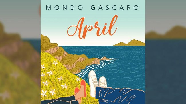 Kenangan Mondo Gascaro dan Romantisme 'April'