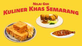 Nilai Gizi Kuliner Lezat Asli Semarang