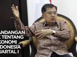 VIDEO : Pandangan JK Tentang Ekonomi Indonesia Kuartal I