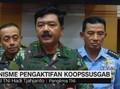 Panglima TNI Beberkan Mekanisme Pengaktifan Koopssusgab
