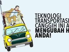 Deretan Transportasi Canggih yang Bakal Mengubah Masa Depan