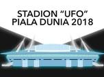 VIDEO:Inilah Stadion Mirip UFO yang Digunakan Piala Dunia2018