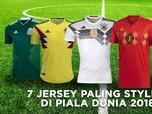 Video: 7 Jersey Paling Stylish di Piala Dunia 2018
