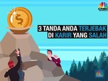 VIDEO: 3 Tanda Anda Terjebak di Karir yang Salah