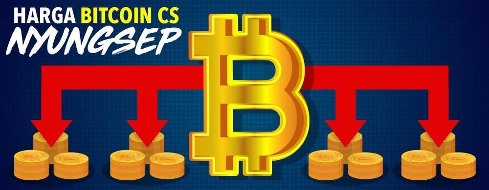 Harga Bitcoin Cs Nyungsep