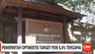 Pemerintah Optimistis Target PDB 5,4% Tercapai
