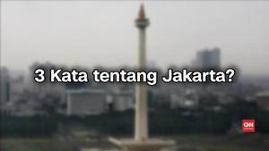 VIDEO: Tiga Kata dari Warga untuk Jakarta