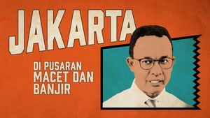 Jakarta di Pusaran Macet dan Banjir