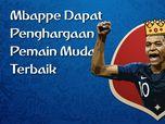 Mbappe Pemain Muda Terbaik Piala Dunia 2018