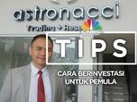 Mau Belajar Investasi? Ini Tips A La Ahli Astronacci