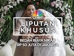 Yuk! Bedah Biaya Nikah On Budget Rp 50 Juta Di Jakarta