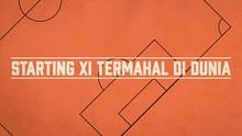 INFOGRAFIS: Starting XI Termahal di Dunia