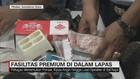 Fasilitas Premium di Dalam Lapas