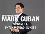 3 Formula Mark Cuban untuk Menjadi Sukses