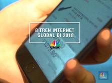 8 Tren Internet Global di 2018