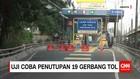 Uji Coba Penutupan 19 Gerbang Tol di Jakarta