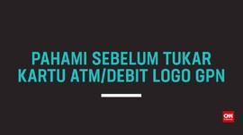 Pahami Sebelum Tukar Kartu ATM/Debit Logo GPN