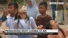 Pengungsi Ikuti Lomba 17-an