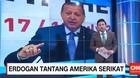 Erdogan Tantang Amerika Serikat