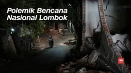 VIDEO: Polemik Bencana Nasional untuk Gempa Lombok