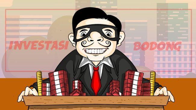 Daftar 99 Investasi Bodong & Modus Busuknya Jebak
