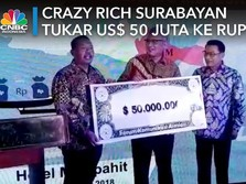 Video: 'Crazy Rich Surabayan' Tukar US$ 50 Juta ke Rupiah