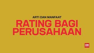 Arti dan Manfaat 'Rating' Bagi Perusahaan