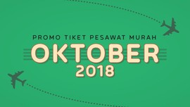 INFOGRAFIS: Promo Tiket Pesawat Murah Oktober 2018