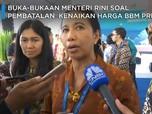 Video: Menteri Rini Buka-Bukaan Soal Kisruh Harga BBM Premium