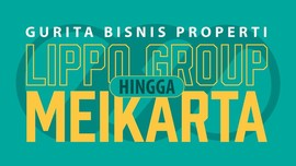 Gurita Bisnis Lippo Group Hingga Meikarta