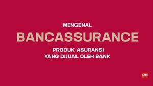 Bancassurance, Produk Asuransi yang Dijual Lewat Bank