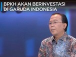 BPKH akan Berinvestasi di Garuda Indonesia