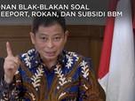 Jonan Blak-Blakan Soal Freeport, Rokan dan Subsidi BBM