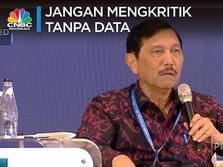 Luhut: Jangan Mengritik Tanpa Data