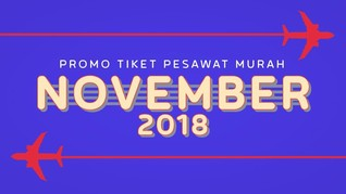 INFOGRAFIS: Tiket Pesawat Murah November 2018