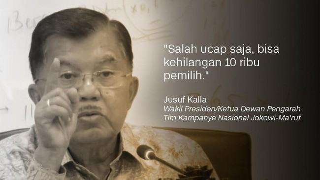 Jusuf Kalla, Wakil Presiden/Ketua Dewan Pengarah Tim Kampanye Nasional Jokowi-Ma'ruf.