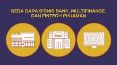Beda Cara Bisnis Bank, Multifinance, dan Fintech Pinjaman