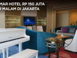 Mengintip Kamar Hotel Seharga Rp 150 Juta/Malam di Jakarta