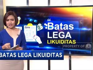 Utak-Atik Batas Lega Likuiditas Bank
