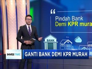 Ganti Bank Demi KPR Murah