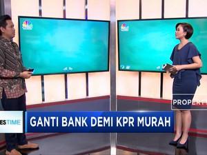 Fix Cap Usai, Waktunya Beralih Bank Penyedia KPR