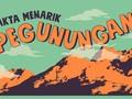 INFOGRAFIS: Fakta Menarik Pegunungan
