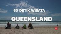 VIDEO: Wisata 60 Detik di Queensland