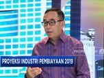Proyeksi Industri Pembiayaan 2019
